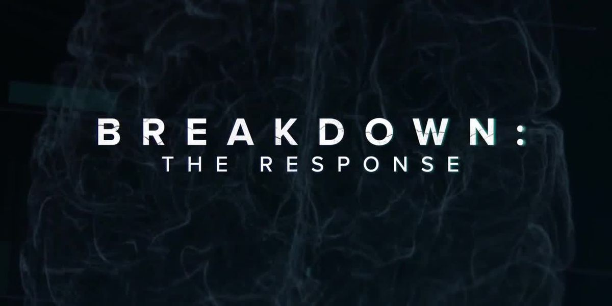 """Breakdown: The Response"" (Part III)"