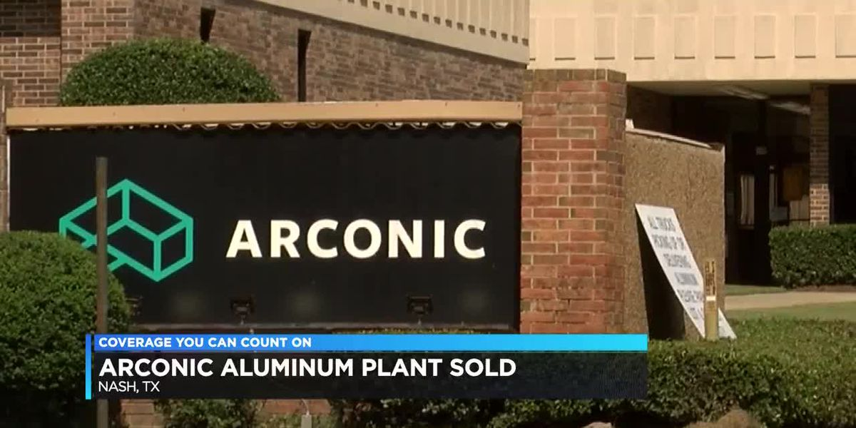 Nash, TX, officials hope sale of Arconic plan will mean more jobs
