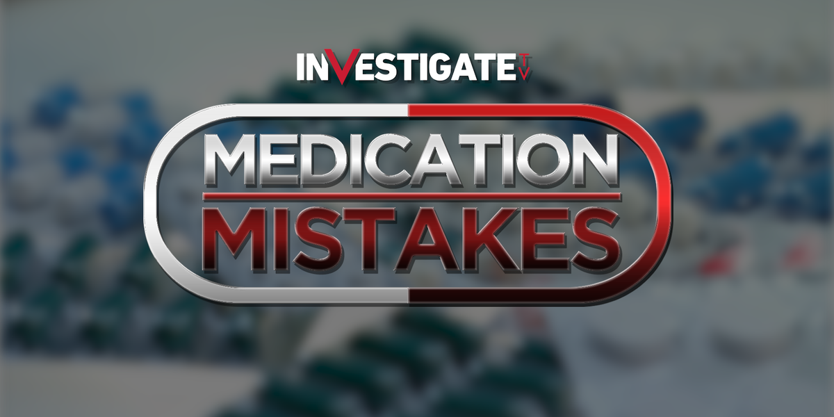 Medication Mistakes: They can be a matter of life or death