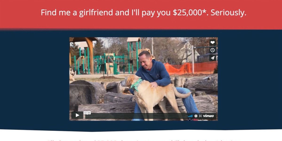 Man offers $25K if someone finds him a girlfriend