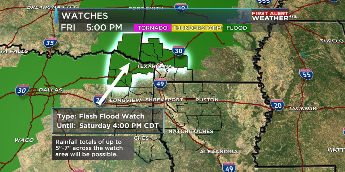 FIRST ALERT: Flash Flood Watch issued for portions of the ArkLaTex