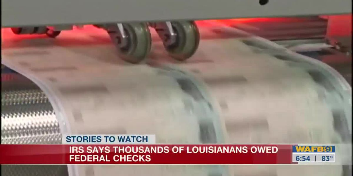 Thousands of Louisiana residents haven't claimed stimulus checks from IRS; Deadline is Oct. 15