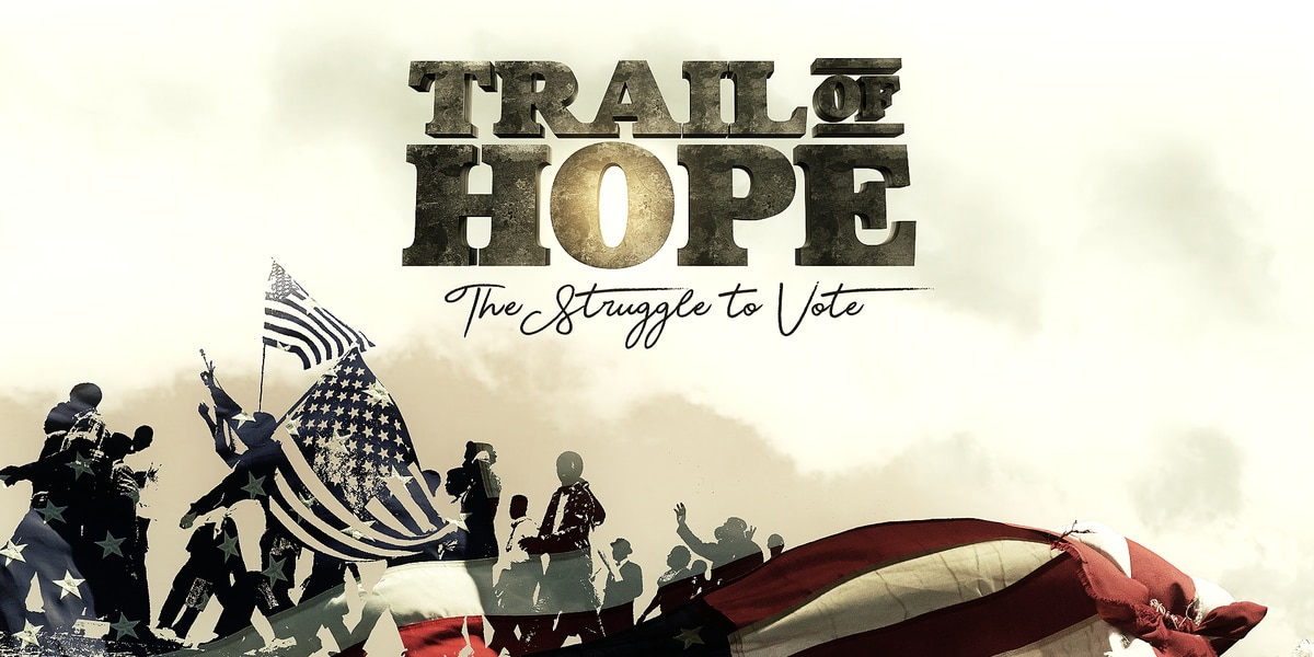 Trail Of Hope - The Struggle To Vote