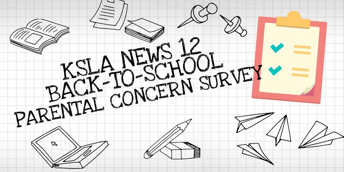 KSLA Back-to-School Parental Concern Survey