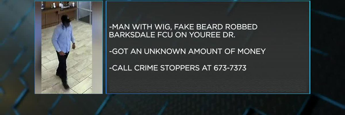 Man with fake beard, wig robs credit union on Youree Drive